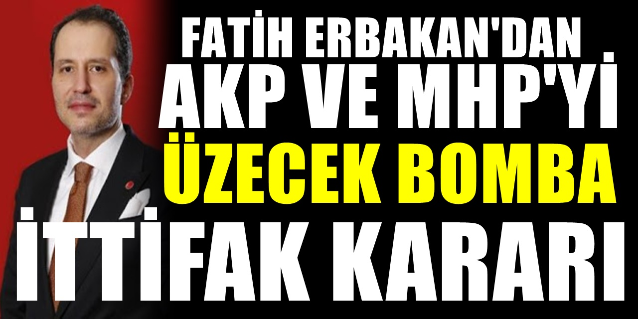 Fatih Erbakan'dan AKP'yi üzecek ittifak açıklaması! Yeniden Refah Liderinden bomba ittifak kararı