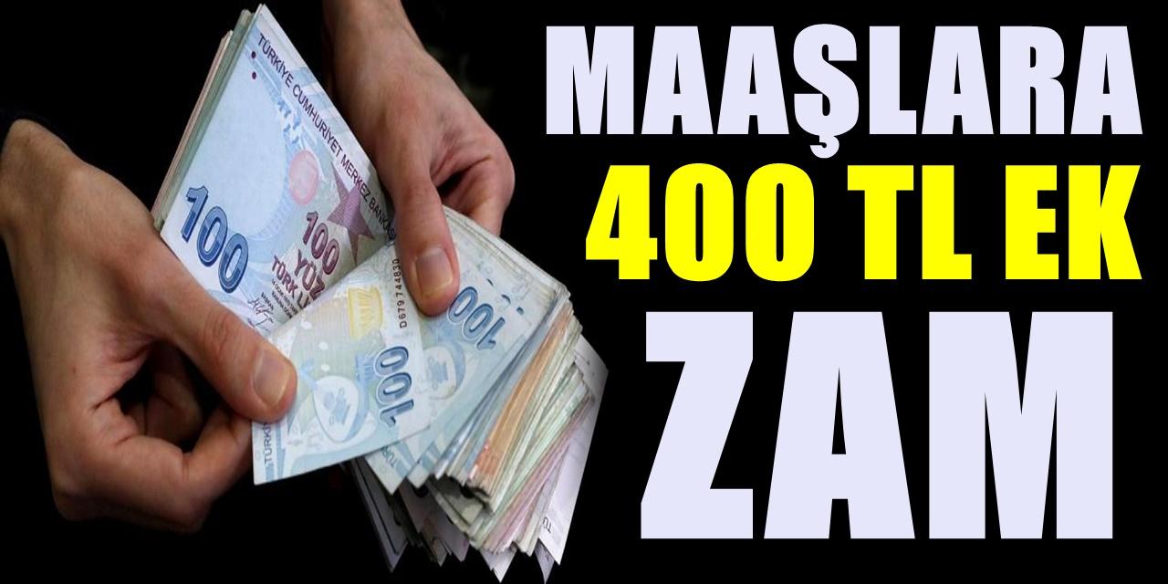 Beklenen oluyor! Yapılan Ocak Zammına ek olarak 400 lira Maaş zammı daha....