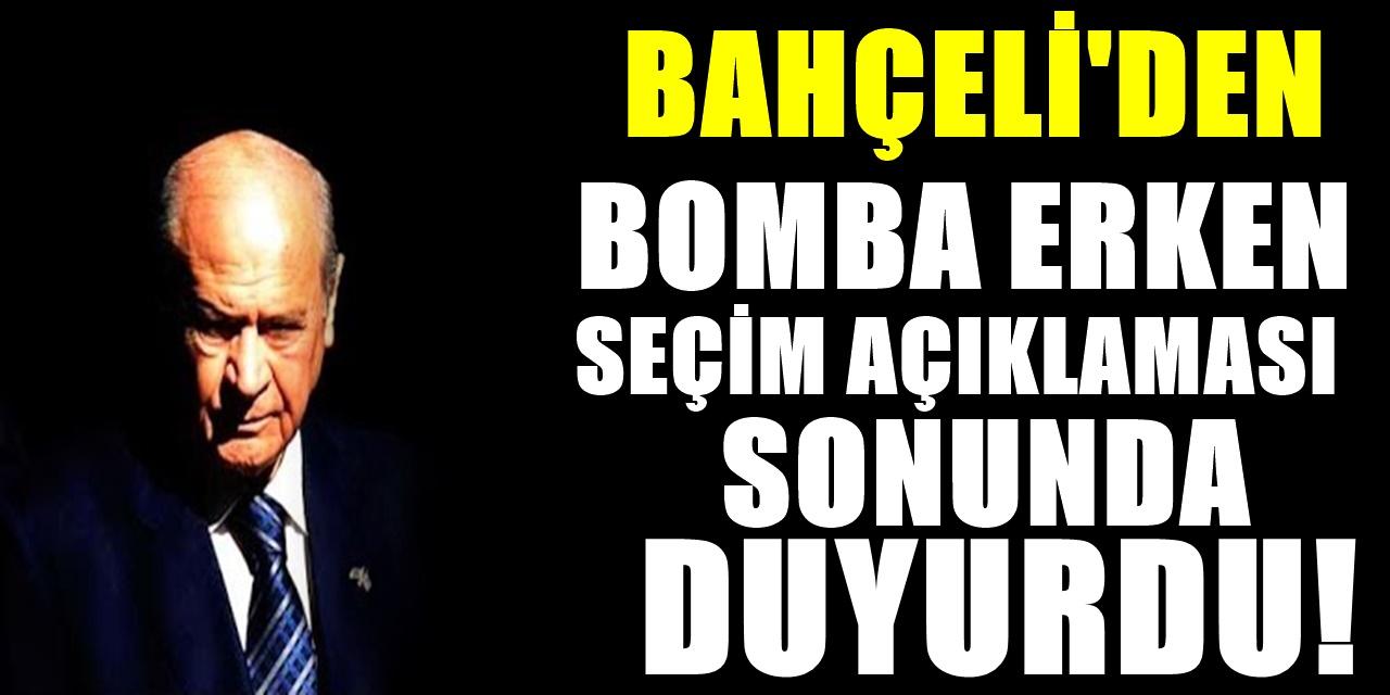 MHP Lideri Bahçeli Erken Seçim kararını duyurdu! Muhalefeti şok edecek çıkış