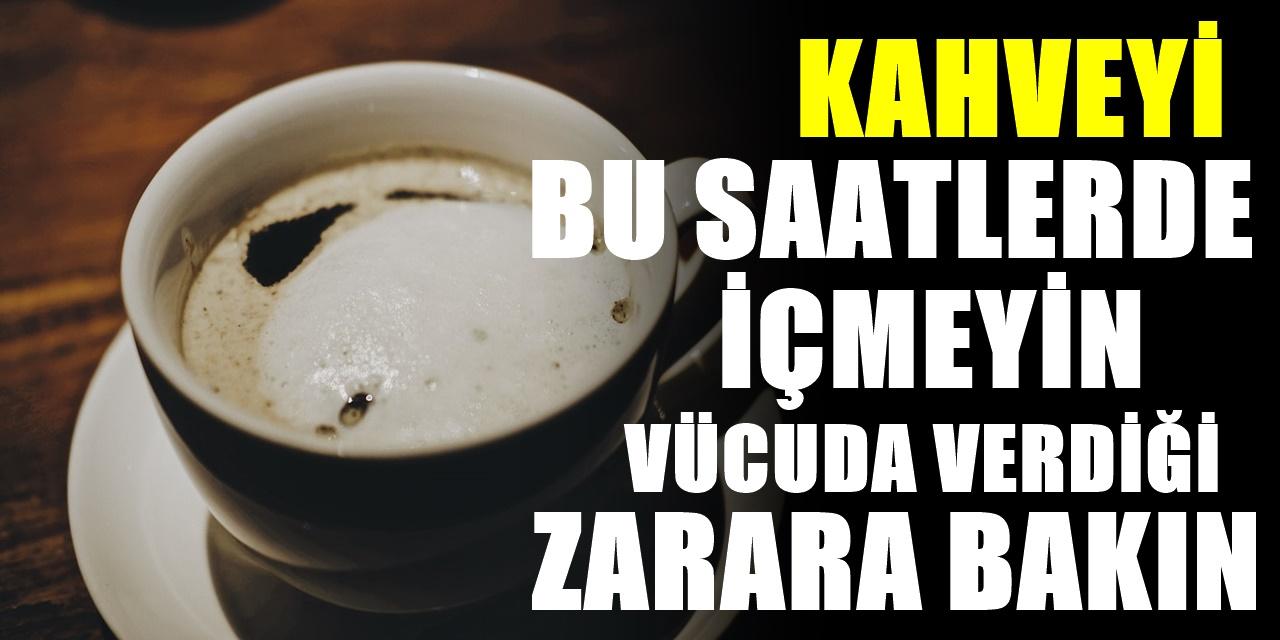 Kahve severler dikkat etmeli Kahveyi bu saatlerde içmenin vücuda zararı büyük oluyor