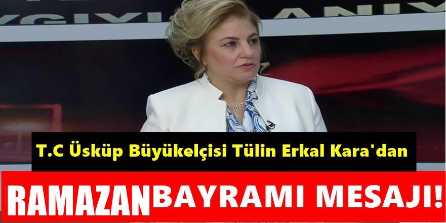 T.C Üsküp Büyükelçisi Tülin Erkal Kara Bayram Mesajı Yayımladı