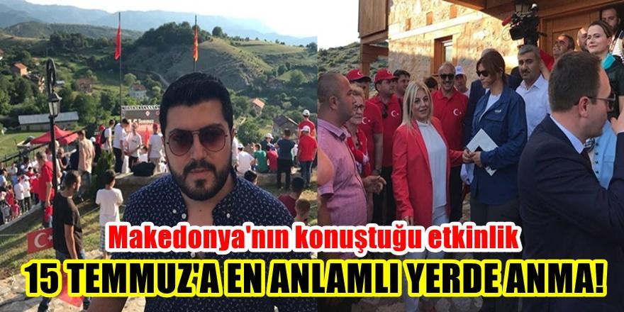 Makedonya'da Tülin Erkal Kara öncülüğünde 15 Temmuz'a en anlamlı kutlama