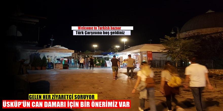 Türk çarşısına ''TÜRK ÇARŞISINA HOŞGELDİNİZ'' tabelası ne zaman asılacak?