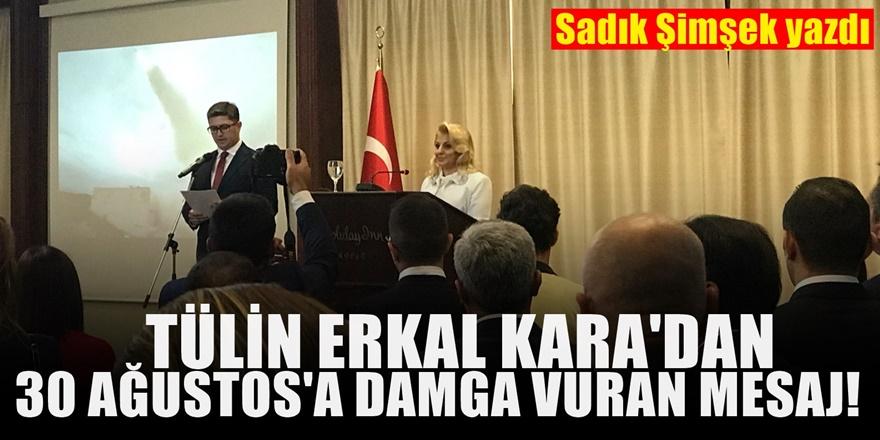 T.C Üsküp Büyükelçisi Tülin Erkal Kara'dan 30 Ağustos'a damga vuran mesaj