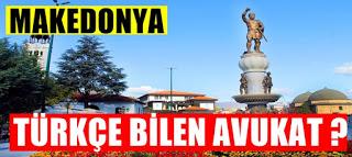 Makedonya şirket kuruluşu için Türkçe bilen Avukat