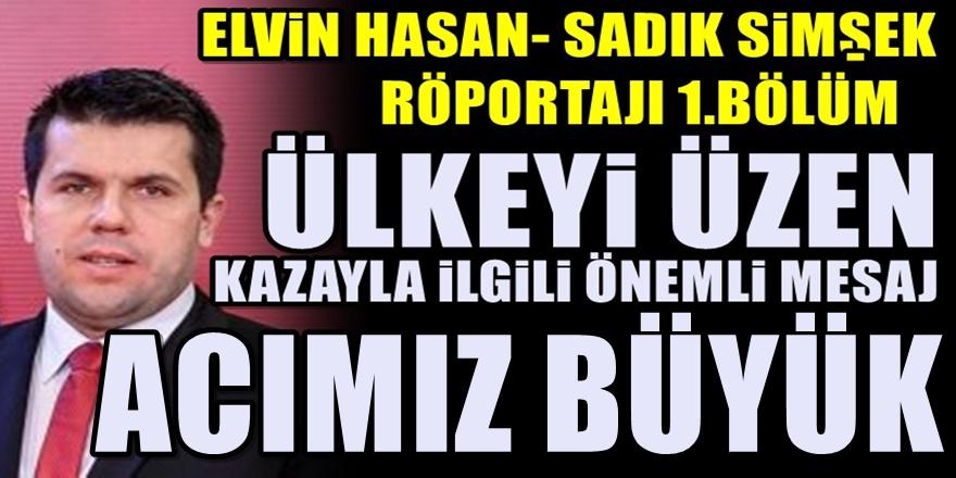 Bakan Elvin Hasan : Acımız büyük