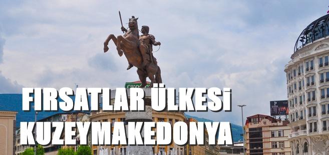 Makedonya Şirket kuruluşu sonrası elde edilen fırsatlar