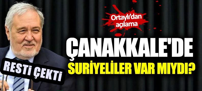 Çanakkale'de Suriyeliler vardı iddiasını İlber Ortaylı çürüttü