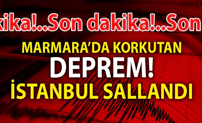 İstanbul'da şiddetli deprem meydana geldi! İlk Açıklamalar