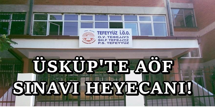 Üsküp'te Tefeyyüz ilköğretim Okulunda AÖF sınavı heyecanı yaşandı!