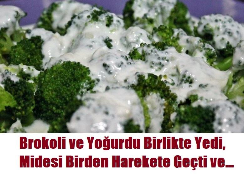 Brokoli ve Yoğurdu Birlikte Yedi, Midesi Birden Harekete Geçti ;