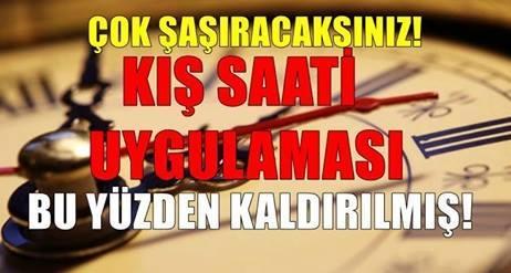 Türkiye'de Bakın kış saati uygulaması neden kaldırıldı.