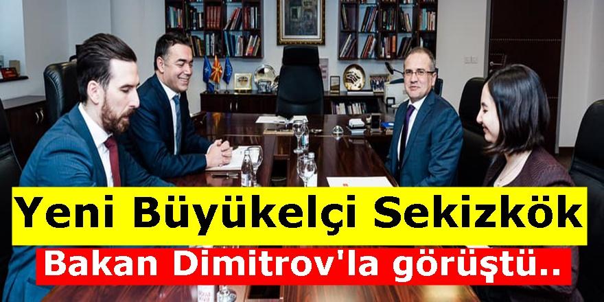 Dışişleri Bakanı Dimitrov T.C Üsküp Büyükelçisi Hasan Mehmet Sekizkök'e başarılar diledi