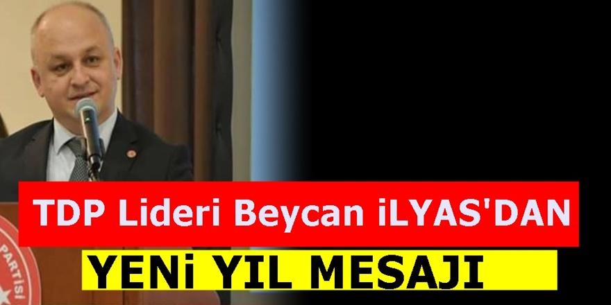 TDP Genel Başkanı Beycan İlyas'dan 2020 Mesajı
