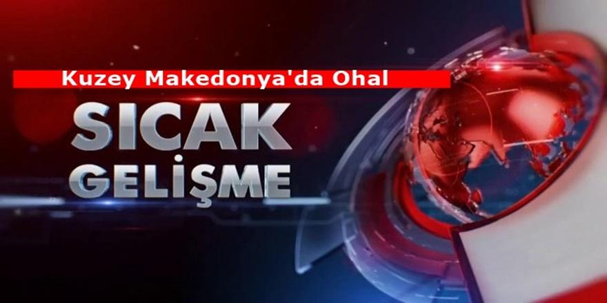 Kuzey Makedonya tarihinde ilk kez Ohal İlan edildi