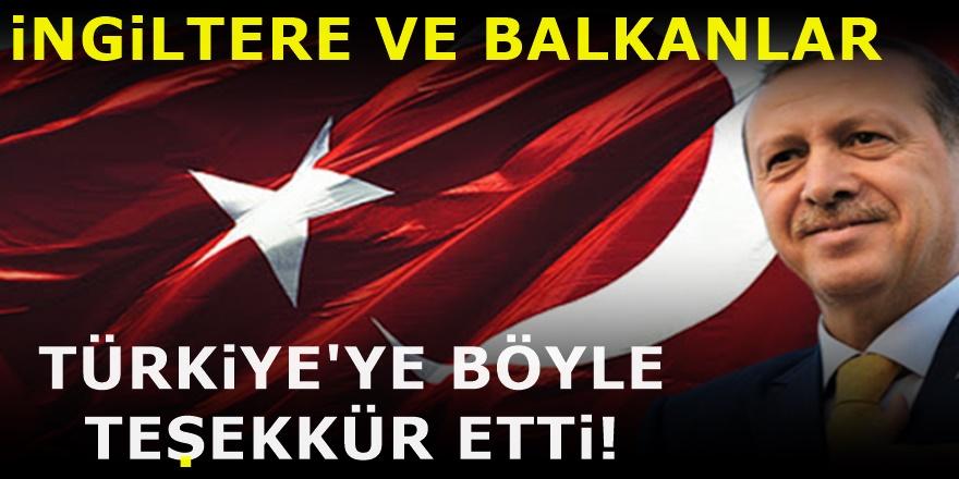Türkiye'nin yardım eli uzattığı İngiltere ve Balkanlardan Türkiye'ye övgü