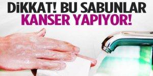 Dikkat! Bu sabunlar kanser yapıyor! İçeriğine kanmayın mutlaka kontrol edin!