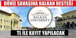 Balkan Üniversitesi Türk Lirası'na döndü