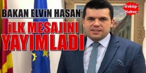 Makedonya Devlet Bakanı Elvin Hasan ilk mesajını yayımladı